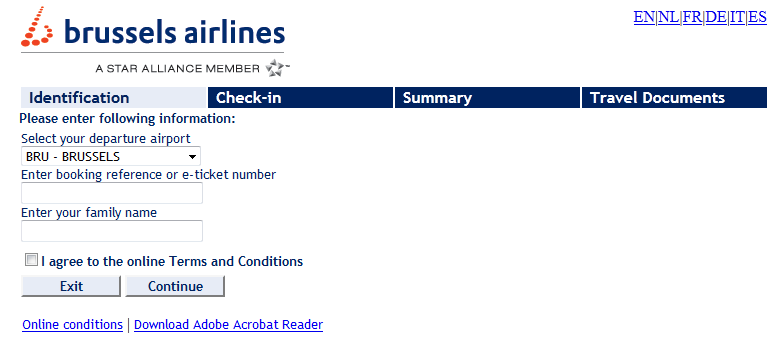 Brussels Airlines Online Check-in Starting from 48 hours to 30 minutes prior to your scheduled flight time. You can print your Boarding pass (Confirmation Slip) at the end of the Brussels Airlines Web Check in.